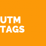 "the words ""UTM TAGS"" in white over an orange Background that may or may not relate directly to a popular analytics platform's colors."